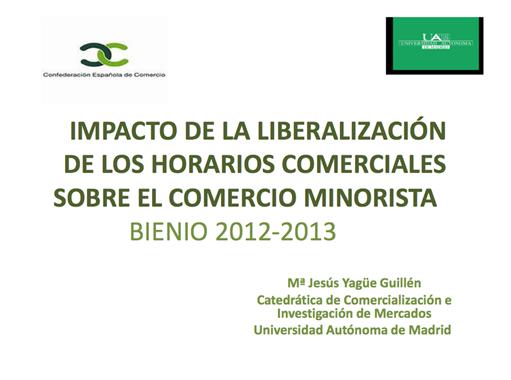 Informe sobre el impacto de la liberalización de horarios en el comercio minorista.