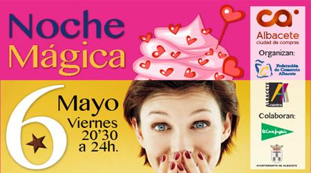 Vuelve la Noche Mágica el próximo viernes 6 de Mayo